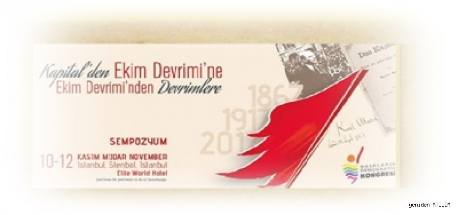 """10-12 Kasım tarihleri arasında İstanbul'da """"Kapital'den Ekim Devrimi'ne, Ekim Devrimi'nden Devrimlere"""""""