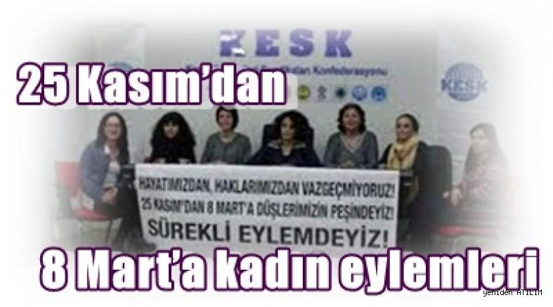 25 Kasım'dan 8 Mart'a kadın eylemleri