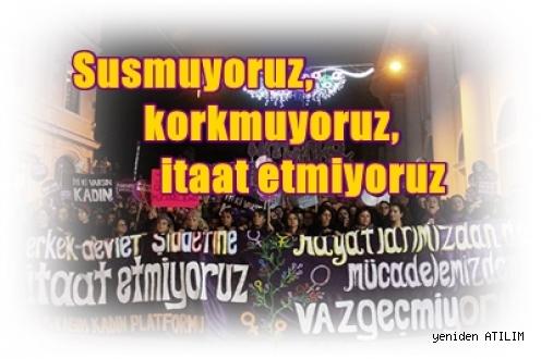 Kadınlar, 25 Kasım'da  Şiddete Karşı meydanlardan: Susmuyoruz, korkmuyoruz, itaat etmiyoruz