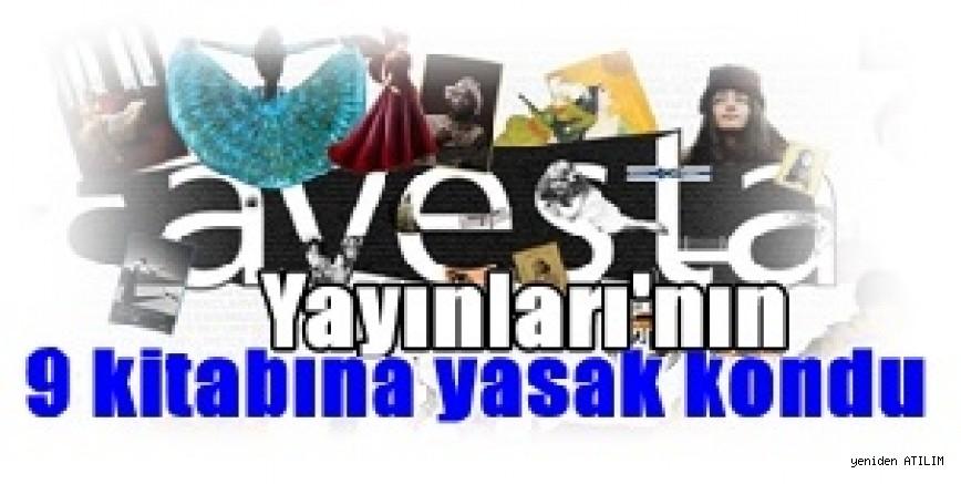 Avesta Yayınları'nın 9 kitabına yasak kondu