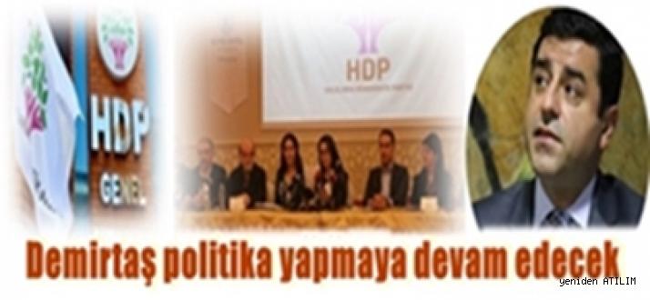 Demirtaş, HDP'de politika yapmaya devam edecek, ancak Eş Genel Başkanlığına aday olmayacak!