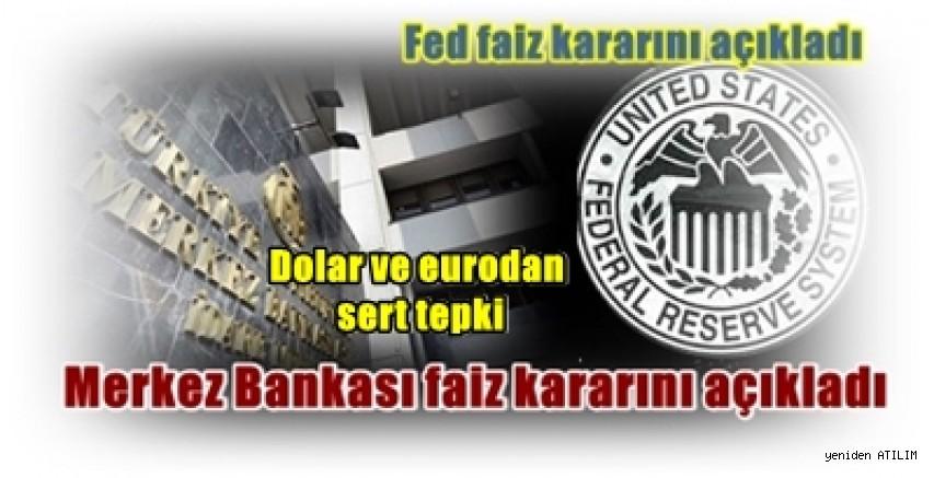 Fed faiz kararının a,Ardından Merkez Bankası faiz kararını açıkladı