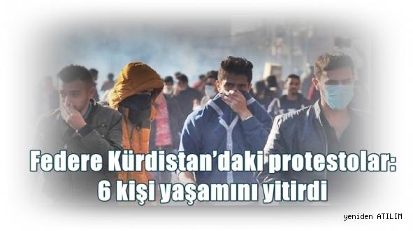 Federe Kürdistan'daki protestolar: 6 kişi yaşamını yitirdi