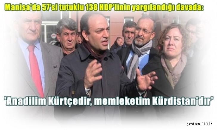 Manisa'da 57'si tutuklu 138 HDP'linin yargılandığı duruşmada:  'Anadilim Kürtçedir, memleketim Kürdistan'dır'