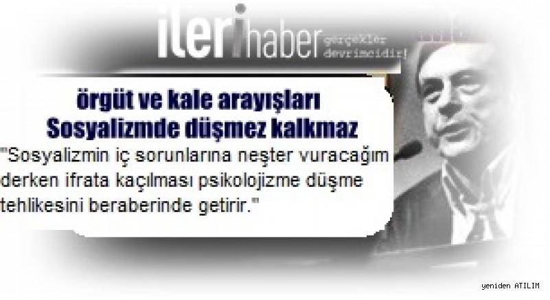 Sosyalizmde düşmez kalkmaz örgüt ve kale arayışları  Metin Çulhaoğlu