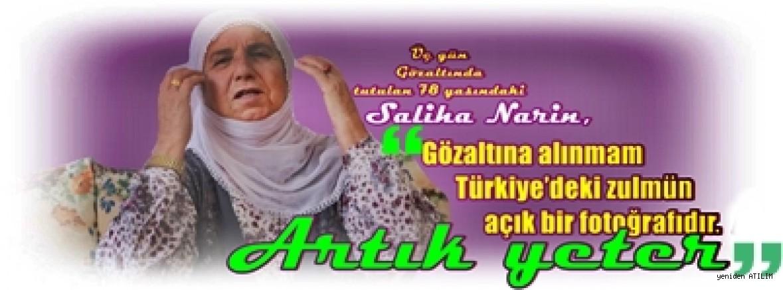 """Gözaltına alınan  78 yaşındaki S. Narin,""""Gözaltına alınmam Türkiye'deki zulmün açık bir fotoğrafıdır. Artık yeter"""""""